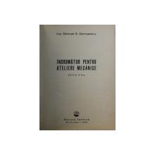 INDRUMATOR PENTRU ATELIERE MECANICE EDITIA A IV-A de GEORGE S. GEORGESCU , 1966