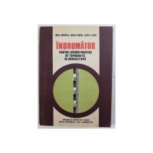 INDRUMATOR PENTRU LUCRARI PRACTICE DE TOPOGRAFIE IN AGRICULTURA - PROBLEME DE MATEMATICA APLICATA PENTRU INVATAMANTUL LICEAL AGROINDUSTRIAL  de MIHAI GRIGORAS ...VASILE TACHE , 1984