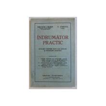 INDRUMATOR PRACTIC INTOCMIT CONFORM NOUII LEGI SCOLARE SI PROGRAMEI ANALITICE de THEODOR I. MARIN si V . GHETEA , 1939 , DEDICATIE*