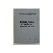 INDRUMATOR TEHNOLOGIC PENTRU PASTRAREA PRODUSELOR HORTICOLE de A . GHERGHI ...I. BOBOC , 1989