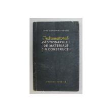 INDRUMATORUL GESTIONARULUI DE MATERIALE DE CONSTRUCTII de DINU CONSTANTINESCU , 1966
