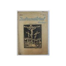 INDRUMATORUL NOSTRU  - REVISTA LUNARA , ANUL II , NUMERELE 10 - 12 , APRILIE - IUNIE , 1943