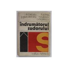 INDRUMATORUL SUDORULUI de M. BREAZU , GR. GIURCANEANU , H. KONIG , N. NUTESCU , CORNEL RADULESCU , 1975