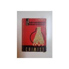 INDRUMATORULUL LABORANTULUI CHIMIST de E PINCOVSKI , E TONCA , 1962