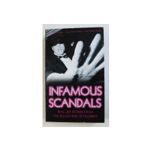 INFAMOUS SCANDALS - REAL LIFE STORIES FROM THE SLEAZY SIDE OF CELEBRITY by ANNE WILLIAMS and VIVIAN HEAD , 2008