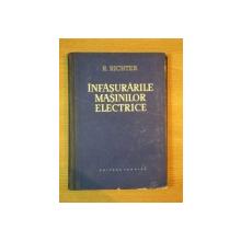 INFASURARILE MASINILOR ELECTRICE de RUDOLF RICHTER , 1958