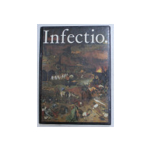 INFECTIO. INFECTIOUS DISEASES IN THE HISTORY OF MEDICINE by WERNER SCHREIBER and FRIEDRICH KARL MATHYS , 1987