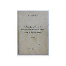 INFLUENTA LUI FR, LIST ASUPRA GANDIRII ECONOMICE A LUI A.D. XENOPOL de V . VASILOIU , 1941