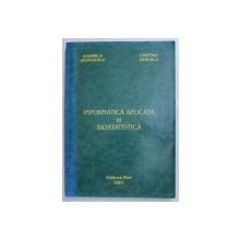 INFORMATICA APLICATA SI BIOSTATISTICA de GABRIELA GEORGESCU si CRISTINA DASCALU , 2003