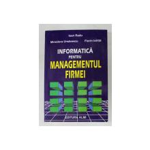INFORMATICA PENTRU MANAGEMENTUL FIRMEI de IOAN RADU ... FLORIN IONITA , 1998