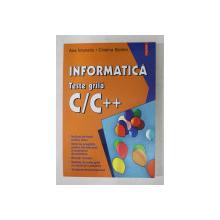 INFORMATICA - TESTE GRILA C/C ++ de ANA INTUNERIC si CRISTINA SICHIM , 2003