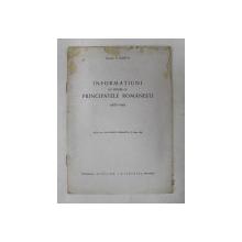 INFORMATIUNI CU PRIVIRE LA PRINCIPATELE ROMANESTI ( 1837 - 1862 ) de GENERAL RADU ROSETTI , 1944