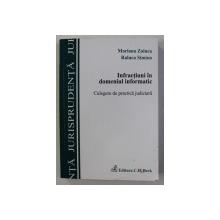 INFRACTIUNI IN DOMENIUL INFORMATIC , CULEGERE DE PRACTICA JUDICIARA de MARIANA ZAINEA si RALUCA SIMION , 2009
