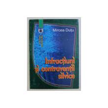 INFRACTIUNI SI CONTRAVENTII SILVICE de MIRCEA DUTU , 2000