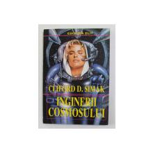 INGINERII COSMOSULUI de CLIFORD D. SIMAK , 1994