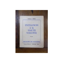 Initiation a la haute volupte, Laussane 1960
