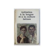 INITIATION A LA LANGUE ET A LA CULTURE LATINES , CLASSE DE CINQUIEME , INSTRUCTIONS DE 1970 par R. MORISSET