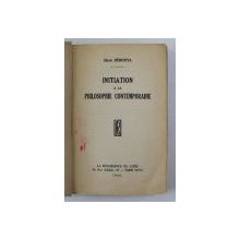 INITIATION A LA PHILOSOPHIE CONTEMPORAINE par HENRI SEROUYA , 1933, PREZINTA INSEMNARI SI SUBLINIERI CU STILOUL *