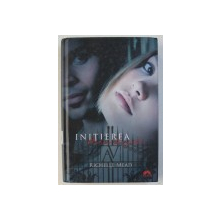 "INITIEREA , SERIA "" ACADEMIA VAMPIRILOR , VOL. II de RICHELLE MEAD , 2010"