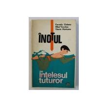 INOTUL PE INTELESUL TUTUROR de CORNEL CIOBANU ...TIBERIU MUNTEANU , 1972