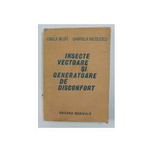 INSECTE VECTOARE SI GENERATOARE DE DISCONFORT de IONELA  BALBAE si GABRIELA NICOLESCU , 1986