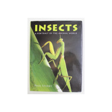 INSECTS - A PORTRAIT OF THE ANIMAL WORLD by PAUL STERRY , 2013