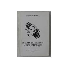 INSEMNARI DESPRE MIHAI EMINESCU - STUDII SI ARTICOLE de SALUC HORVAT , 2000