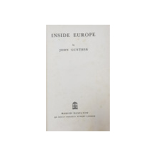 INSIDE EUROPE by JOHN GUNTHER , 1936  CONTINE SEMNATURA LUI GRIGORE TRANCU  - IASI *