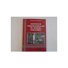 INSPECTIA PROPRIETATILOR IN SCOPUL EVALUARII de CORNELIU SCHIOPU , 2005