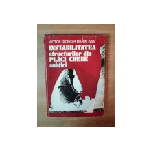 INSTABILITATEA STRUCTURILOR DIN PLACI CURBE SUBTIRI de VICTOR GIONCU , MARIN IVAN , 1978