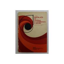 INSTALATII DE VENTILARE SI CONDITIONARE A AERULUI , MANUAL PENTRU LICEE , ANII IV si V de AL. CRISTEA  , 1974