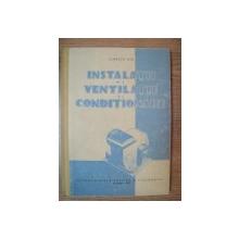 INSTALATII DE VENTILATIE SI CONDITIONARE de IONESCU ILIE , 1961