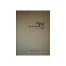 INSTALATII PENTRU EPURAREA APELORV REZIDUALE de ING. V. CHIRIAC , Bucuresti 1966