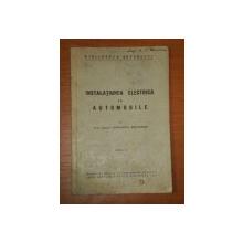 INSTALATIUNEA ELECTRICA LA AUTOMOBILE ED. a - II - a de CONSTANTIN MIHAILESCU, 1940
