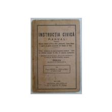INSTRUCTIA CIVICA - MANUAL PENTRU ELEVII CLASEI A IV -A de PETRE G. DEDULESCU  , 1937 - 1938