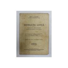 INSTRUCTIA CIVICA PENTRU CLASA IV -A SECUNDARA de DEM . P. TOADER , EDITIE INTERBELICA , PREZINTA PETE, URME DE UZURA  SI INSEMNARI CU STILOUL *