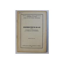 INSTRUCTIUNI 40 - 63 PENTRU FOLOSIREA ALCOOLMETRELOR SI A TABELELOR ALCOOLMETRICE , 1963