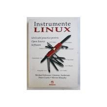 INSTRUMENTE LINUX - UTILIZARI PRACTICE PENTRU OPEN SOURCE de MICHAEL SCHWARZ ...STEVEN MURPHY , 2007