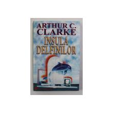 INSULA DELFINILOR de ARTHUR C. CLARKE , ANII '90