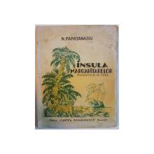 INSULA MARGARITARELOR, POVESTIRI DE PE MARE de N. PAPATANASIU ,