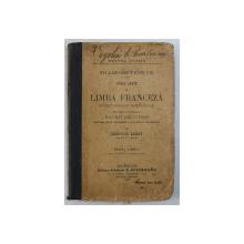 INTAIA  CARTE DE LIMBA FRANCEZA PENTRU CLASELE INCEPATOARE de LUDOVIC LEIST , 1905