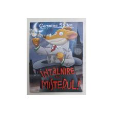 INTALNIRE CU MISTERUL de GERONIMO STILTON , 2020