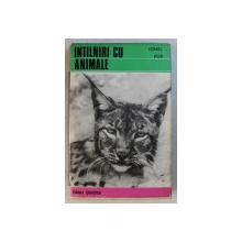 INTALNIRI CU ANIMALE de IONEL POP , 1972 , DEDICATIE*