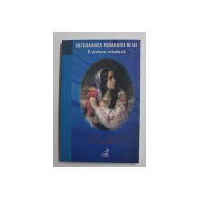 INTEGRAREA ROMANIEI IN UE - O VIZIUNE ORTODOXA de LIDIA SIMA , VASILE SORESCU , ROXY CASSANDRA MADISON , 2007