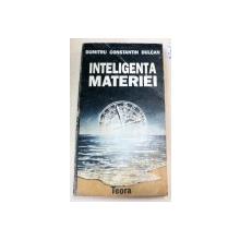 INTELIGENTA MATERIEI-DUMITRU CONSTANTIN DULCAN  1992
