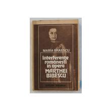 INTERFERENTE ROMANESTI IN OPERA MARTHEI BIBESCU de MARIA BRAESCU , 1983 *DEDICATIE