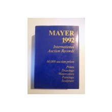 INTERNATIONAL AUCTION RECORDS 1992 60000 AUCTION PRICES, PRINTS DRAWINGS WATERCOLORS PAINTINGS SCULPTURE  de E. MAYER