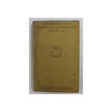 INTERNATIONALE BUCHKUNST AUSSTELLUNG LEIPZIG , AMTLICHER KATALOG , 1927 , PREZINTA PETE SI URME DE UZURA *