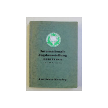 INTERNATIONALE JAGDAUSSTELLUNG - EXPOZITIA INTERNATIONALA DE VANATOARE , BERLIN , 1937