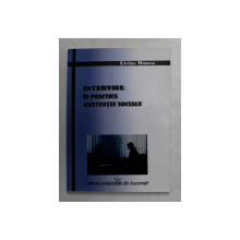 INTERVIUL IN PRACTICA ASISTENTEI SOCIALE de LIVIUS MANEA , 2008